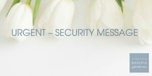 URGENT – security message