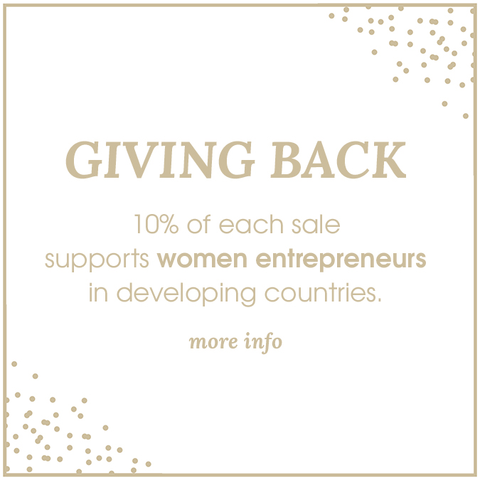 10% of each sale supports women entrepreneurs in developing countries.
