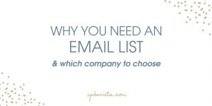 Why you need an email list (& which company to choose)