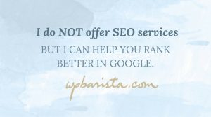 I do NOT offer SEO services, but I can help you rank better in Google.