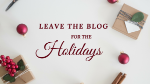 3 Step Plan to Leave the Blog over the Holidays