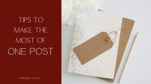 Tips to Make the Most of One Post