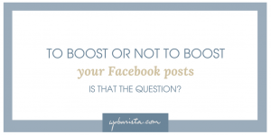 To Boost or Not To Boost Your Facebook Posts