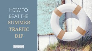 How to beat the summer traffic dip