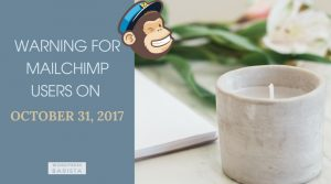Warning for MailChimp Users on October 31, 2017