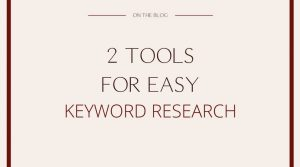 2 Tools for Easy Keyword Research