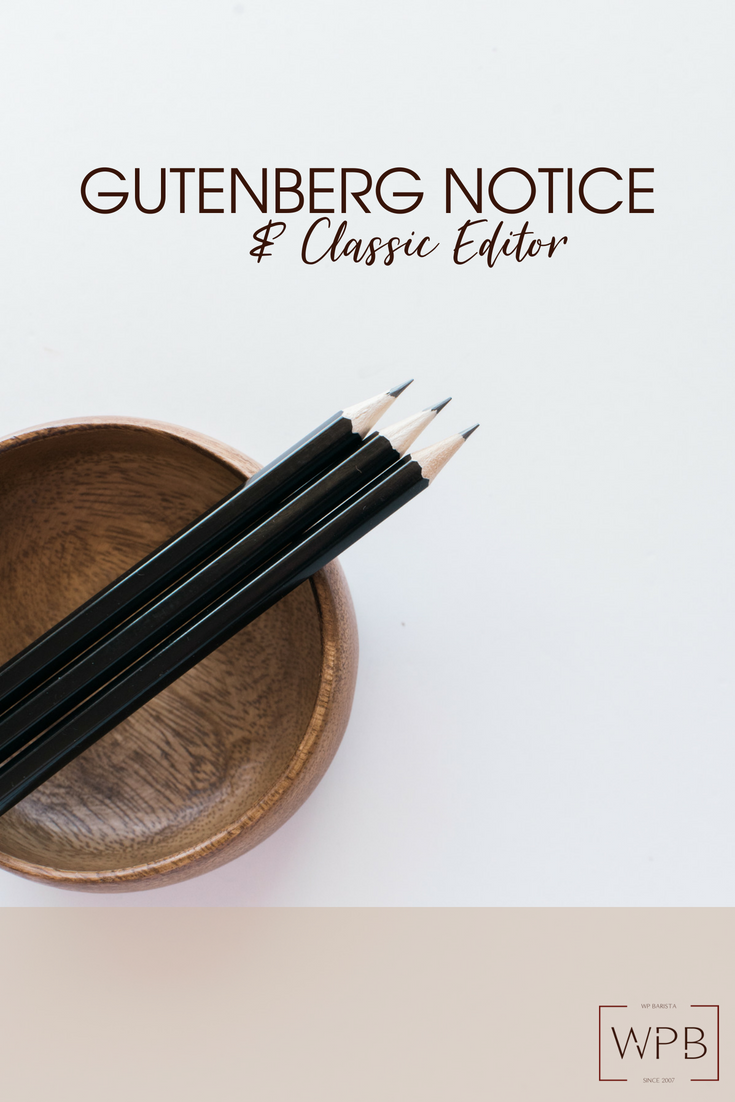 Is the Gutenberg Editor mandatory? Is there a downside to using the Classic Editor? Do I have to do anything? All questions answered in this post.
